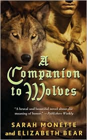 A Companion to Wolves by Elizabeth Bear & Sarah Monette