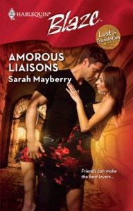 Amorous Liaisons by Sarah Mayberry