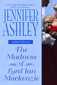 The Madness of Lord Ian by Jennifer Ashley